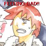FEELING BAD!!