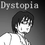 Dystopia -ディストピア-